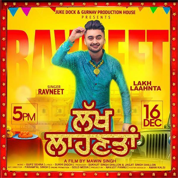 lakh laahnta by ravneet singh out now