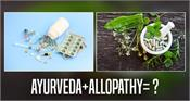 the combination of ayurveda and allopathy