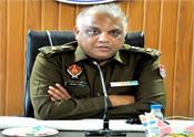 police administration  barnala  chief sandeep goel