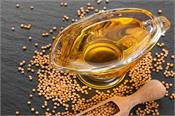 mustard oil will be heavily adulterated with any other oil