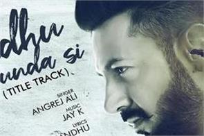 ik sandhu hunda si title track release in the voice of angrej ali