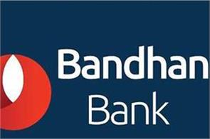 bandhan bank hopes to start debt collection