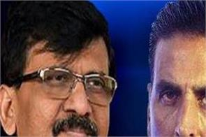 sanjay raut targets on akshay kumar after after kangana is